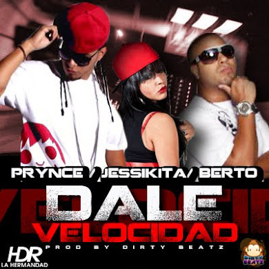 Prynce Ft Jessikita & Berto - Maxima Velocidad (Prod.By Dirty Beatz)