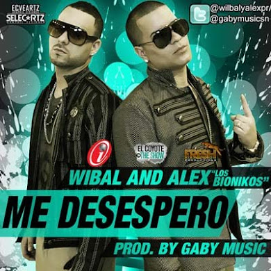 Wibal Y Alex – Me Desespero (Prod. By Gaby Music)