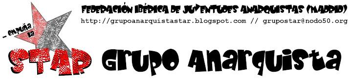 Grupo Anarquista Star - Federación Ibérica de Juventudes Anarquistas (Madrid)