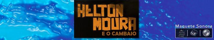 HELTON MOURA E O CAMBAIO