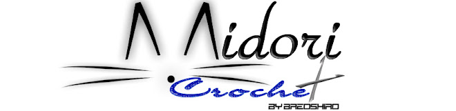 =^.^= Midori Crochet =^.^=