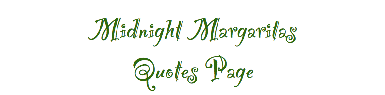 Midnight Margaritas Quotes