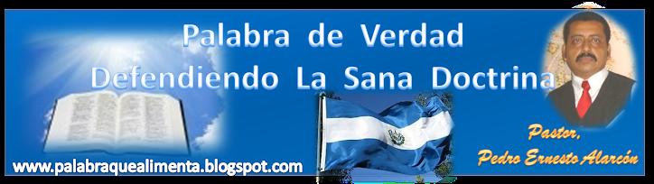 Palabra  de  Verdad  /// Defendiendo  La  Sana  Doctrina///