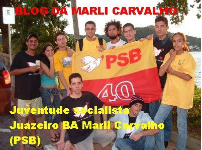 BLOG DA MARLI CARVALHO (PSB) JUAZEIRO-BA