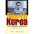 Out Now - The Second Edition of North Korea The Paranoid Peninsula: A Modern History by Paul French
