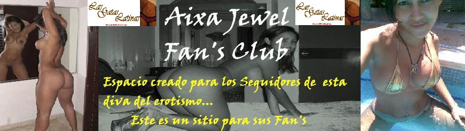 Aixa Jewel Fans Club/ By Las Gatas Latinas