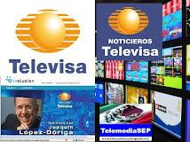 NOTICIEROS  (Televisa y TV Azteca)