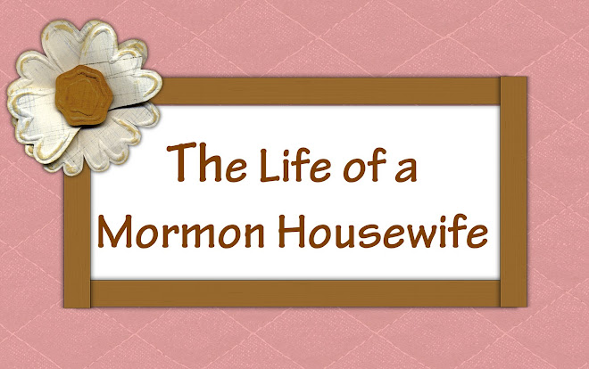 The Life of a Mormon Housewife