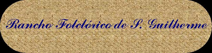 Rancho Folclórico de S. Guilherme
