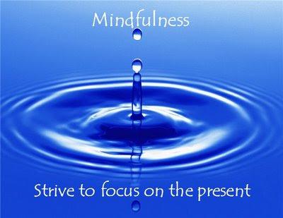 http://4.bp.blogspot.com/_gKwn44NQjAU/TI72f93YAhI/AAAAAAAAANo/porS_xF7Usg/s1600/mindfulness.jpg