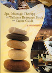 The Spa Massage Therapy and Wellness Career and Resource Guide