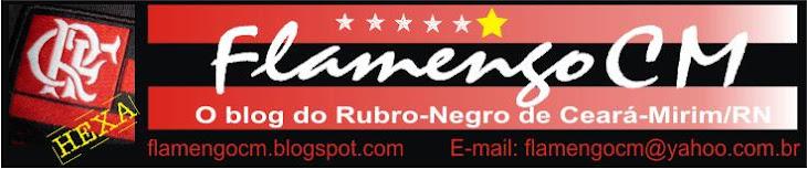 ::::::.. FlamengoCM - para os Rubro-Negros de Ceará-Mirim .::::::::