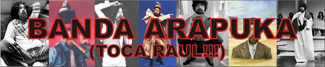 BANDA ARAPUKA (TOCA RAUL!!!)