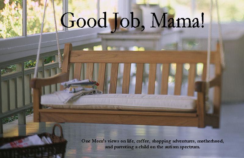 Good Job, Mama!
