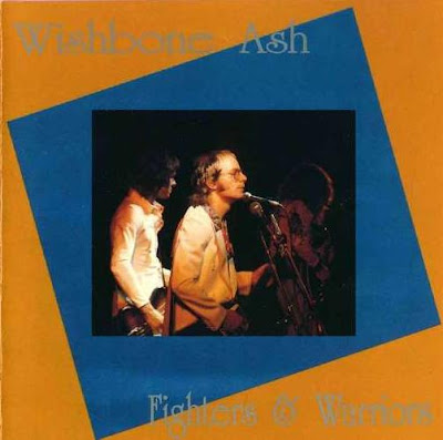 Wishbone Ash - Fighters & Warriors