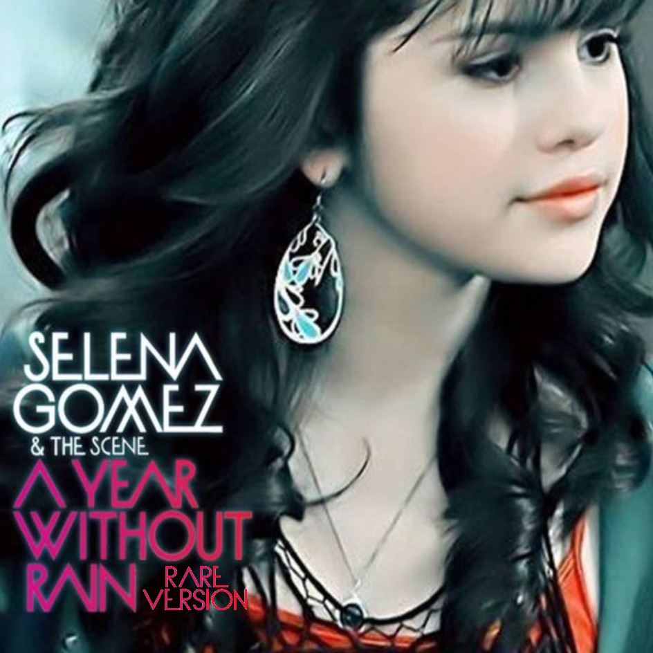 the dream downloads: selena gomez - a year without rain ( rare