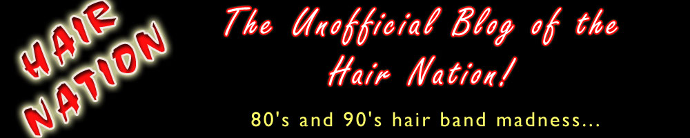 The Unofficial Hair Nation Blog