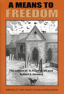A Means to Freedom: The Letters of H.P. Lovecraft and Robert E. Howard (Volume 2: 1933-1936), 2009-2011, copertina