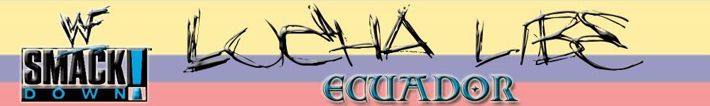 """WWF """"Lucha Libre en Ecuador"""""""