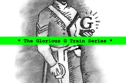 The Glorious G  Train  Series