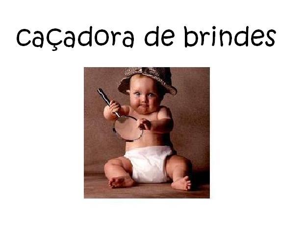 CAÇADORA DE BRINDES