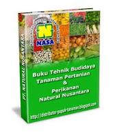Gratis Tehnik Budidaya Tanaman Dengan Pupuk Natural Nusantara