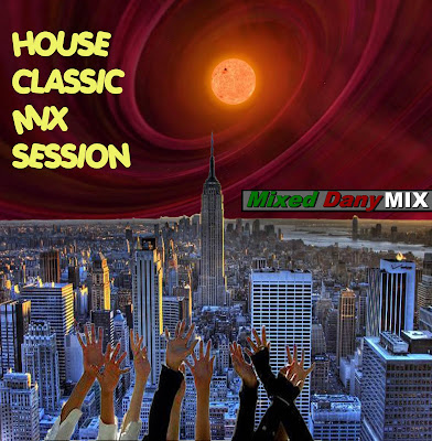 HOUSE CLASSIC MIX SESSION By Dany Mix