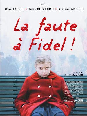 La faute à Fidel!/Blame it on Fidel/ La culpa la tiene Fidel