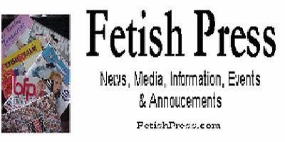 Fetish Press, Media, Annoucements