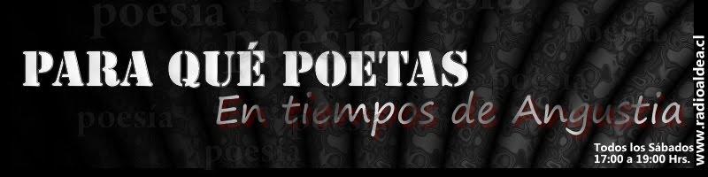 Para que Poetas en Tiempos de Angustia