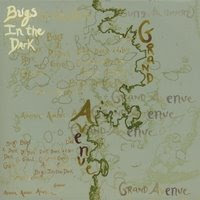 Bugs in the Dark - Grand Avenue CD Review