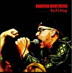 Hanson Brothers - It's A Living CD/DVD Review