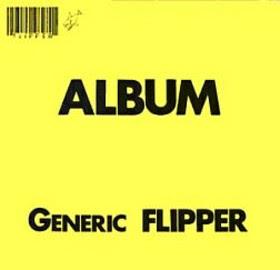Flipper - Generic Flipper CD Review