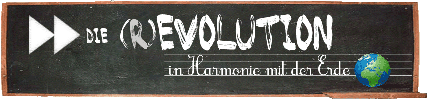 Forward the (R)evolution - in Harmonie mit der Erde