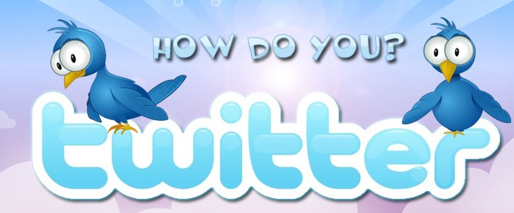 How Do You Twitter?