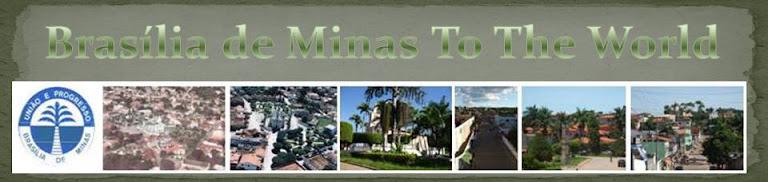 BRASILIA DE MINAS PARA O MUNDO!!!