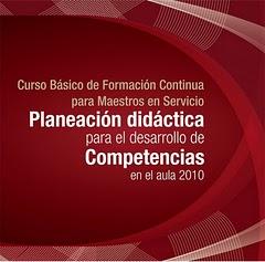 Planeación Didáctica para el Desarrollo de Competencias en el Aula 2010 (Click imagen)
