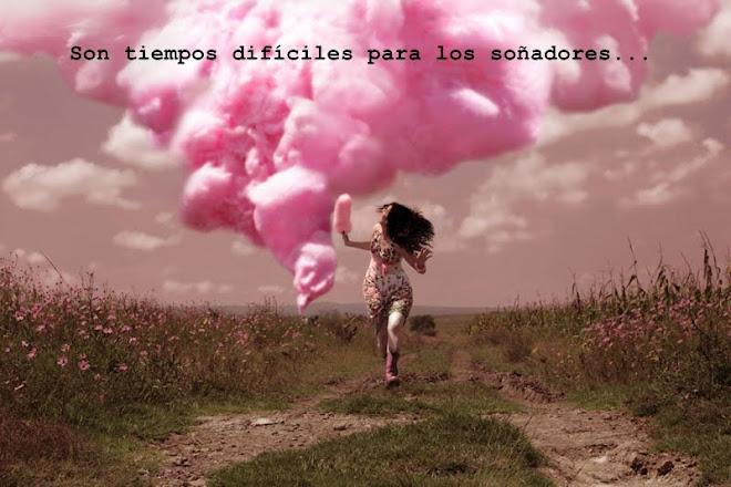 ...Son tiempos difíciles para los soñadores...