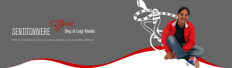SENTITOVIVERE - Blog di Luigi Viscido