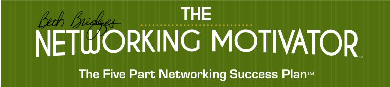 Get Yourself Out There! <br>Beth Bridges<br>The Networking Motivator (tm)