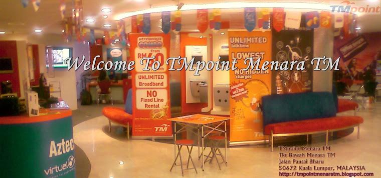 Selamat Datang ke TMpoint Menara TM