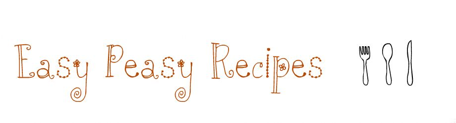 Easy Peasy Recipes