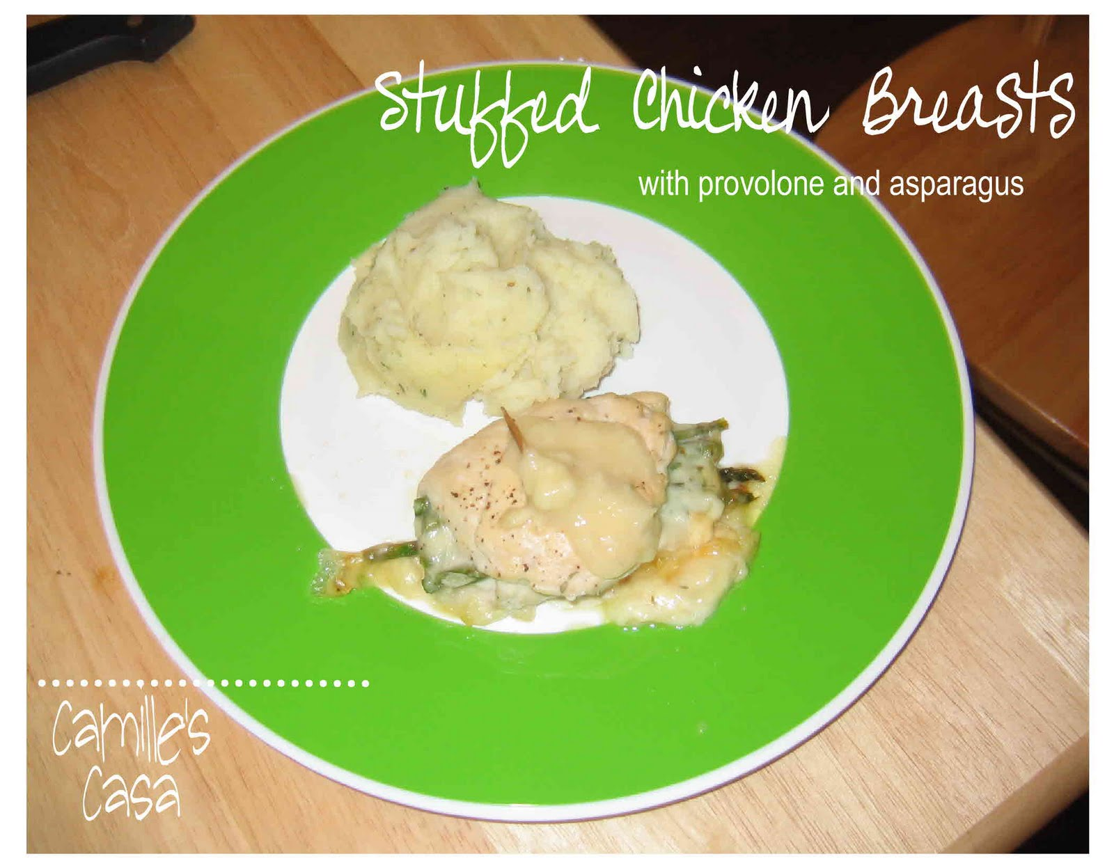Camille's Casa: Stuffed Chicken Breasts (provolone & asparagus)