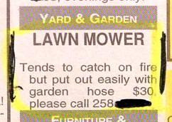 funny classfieds ad for a lawn mower that catches on fire but can be put out with a garden hose