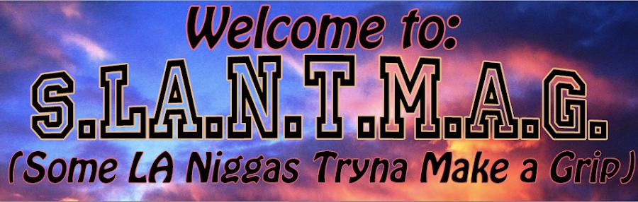 (F)Lawless Assembly Presents: S.LA.N.T. M.a.G.