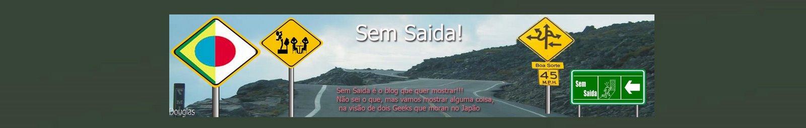 Sem Saida!