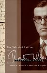 THE SELECTED LETTERS OF THORNTON WILDER edited by Robin G. Wilder