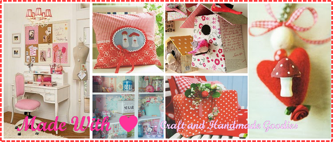Made with ♥ - Craft and Handmade Goodies