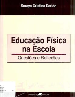 Livro Educação Física na Escola: Questões e Reflexões (Suraya Darido)
