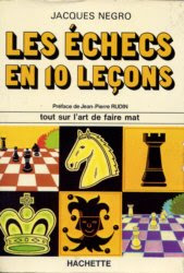 Les échecs en 10 leçons de Jacques Negro